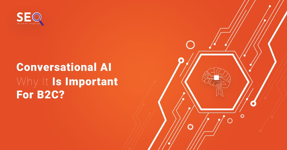 Conversational AI - Why It Is Important For B2C In 2021